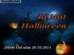 NVHLĐ Q.11 tổ chức chương trình Bí mật Halloween vào lúc 20g00 ngày 30/10/2014.
